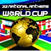 32 National Anthems of the World Cup