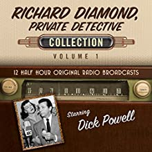 Richard Diamond, Private Detective, Collection 1 Radio/TV Program by  Black Eye Entertainment Narrated by  full cast