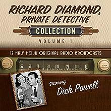 Richard Diamond, Private Detective, Collection 1 Radio/TV Program Auteur(s) :  Black Eye Entertainment Narrateur(s) :  full cast