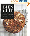 Bien Cuit: The Art of Bread (Features...