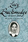 Lucy Breckinridge of Grove Hill: The Journal of a Virginia Girl, 1862-1864 (Women's Diaries & Letters of the Nineteenth-Century South)