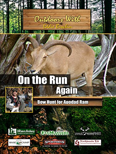 Outdoors with Eddie Brochin On The Run Again Bow Hunt for Auodad Ram