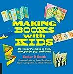 Making Books with Kids: 25 Paper Proj...