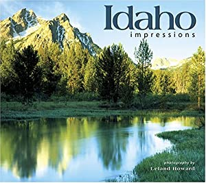 Idaho Impressions by Leland Howard
