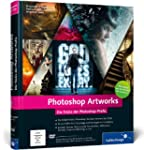 Photoshop Artworks: Die Tricks der Ph...