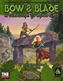 img - for Bow & Blade: A Guidebook To Wood Elves (Races of Renown) book / textbook / text book