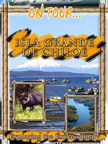 On Tour... Isla Grande de Chiloe
