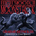 High Moor 2: Moonstruck Audiobook by Graeme Reynolds Narrated by Chris Barnes