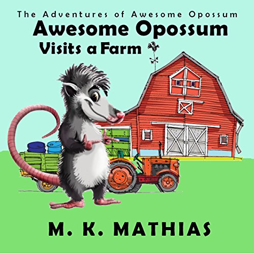 Awesome Opossum Visits a Farm cover
