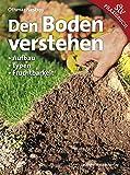 Image de Den Boden verstehen: Aufbau, Typen, Fruchtbarkeit