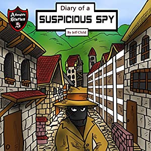 Diary of a Suspicious Spy: A Detective Story for Kids About Betrayal and Mystery Hörbuch von Jeff Child Gesprochen von: John H Fehskens