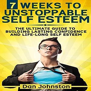 7 Weeks to Unstoppable Self Esteem Audiobook