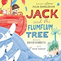 Jack and the Flumflum Tree (       UNABRIDGED) by Julia Donaldson Narrated by David Tennant