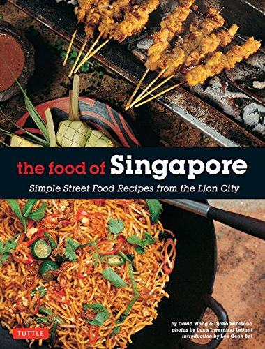 the-food-of-singapore-simple-street-food-recipes-from-the-lion-city-by-djoko-wibisono-10-feb-2015-pa