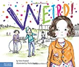 img - for Weird!: A Story About Dealing with Bullying in Schools (The Weird! Series) book / textbook / text book