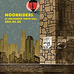 moonriders LIVE at MIELPARQUE TOKYO HALL 2011.05.05�g�̋ʃ{�[�C�R���T�[�g�h