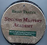 Brian Tracy's Success Mastery Academy (REach Peak Levels of Performance Modules) Brian Tracy