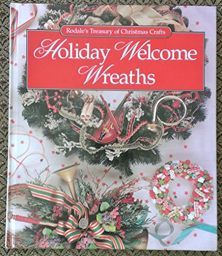 Holiday Welcome Wreaths (Rodale's Treasury of Christmas Crafts)
