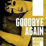 Goodbye Again | Joseph Hone