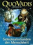 Quo Vadis, Augenblicke der Geschichte, Bd.1, Schicksalsstunden der Menschheit