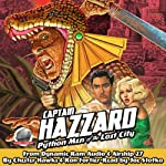 Captain Hazzard and the Python Men of the Lost City | Ron Fortier,Chester Hawks