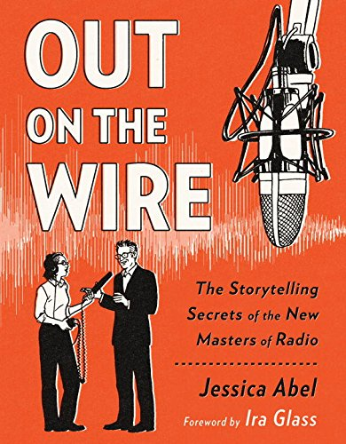 Out on the Wire: Uncovering the Secrets of Radio