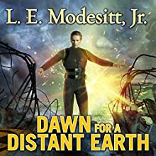 Dawn for a Distant Earth: Forever Hero Series #1 (       UNABRIDGED) by L. E. Modesitt, Jr. Narrated by Kyle McCarley