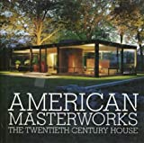 American Masterworks: The Twentieth-Century House (0789310171) by Frampton, Kenneth
