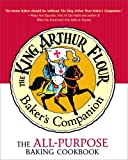 The King Arthur Flour Baker's Companion - The All-Purpose Baking Cookbook