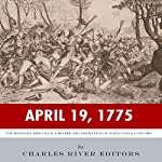 April 19, 1775: The Midnight Ride of Paul Revere and the Battles of Lexington & Concord |  Charles River Editors