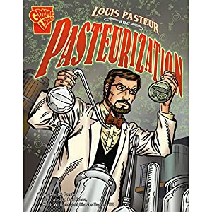 Louis Pasteur and Pasteurization Audiobook
