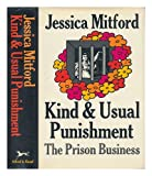 Kind and Usual Punishment: The Prison Business (0394476026) by Jessica Mitford