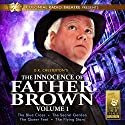 The Innocence of Father Brown Vol. 1 Audiobook by M. J. Elliott, G. K. Chesterton Narrated by  J.T. Turner and the Colonial Radio Players