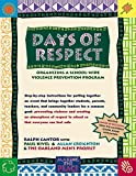 img - for Days of Respect: Organizing a School-Wide Violence Prevention Program by Cantor Ralph J. Creighton Allan Oakland Men's Project (2002-05-10) Paperback book / textbook / text book