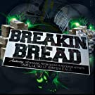 Breakin Bread [Explicit]
