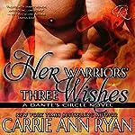 Her Warriors' Three Wishes: Dante's Circle, Book 2   Carrie Ann Ryan