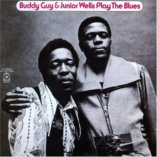 Buddy Guy & Junior Wells - Buddy Guy & Junior Wells Play The Blues