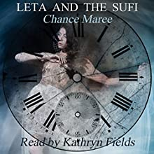 Leta and the Sufi: Book of Alexios 2004: Books of Alexios 3 (       UNABRIDGED) by Chance Maree Narrated by Kathryn Fields