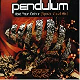 Pendulum Hold Your Colour/Streamline