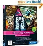 Photoshop Artworks: Die Tricks der Ph...