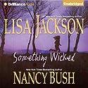 Something Wicked (       UNABRIDGED) by Lisa Jackson, Nancy Bush Narrated by Susan Ericksen