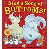 Sing a Song of Bottoms! (Puffin Picture Book Boutique)by Jeanne Willis