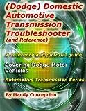 (Dodge) Domestic Automotive Transmission Troubleshooter and Reference: Automotive Transmission Series