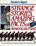 Strange Stories, Amazing Facts of America's Past by Reader's Digest