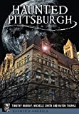 img - for Haunted Pittsburgh (Haunted America) book / textbook / text book