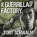 The Guerrilla Factory: The Making of Special Forces Officers, the Green Berets (       UNABRIDGED) by Tony Schwalm Narrated by Corey Snow
