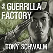 The Guerrilla Factory: The Making of Special Forces Officers, the Green Berets | [Tony Schwalm]