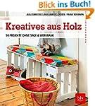 Kreatives aus Holz: 50 Projekte ohne...