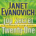 Top Secret Twenty-One: A Stephanie Plum Novel, Book 21 | Janet Evanovich