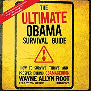 The Ultimate Obama Survival Guide: How to Survive, Thrive, and Prosper During Obamageddon | [Wayne Allyn Root]